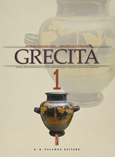Grecit. Storia della letteratura greca con antologia, classici e percorsi tematici. Per il Liceo classico. Con espansione online: 1