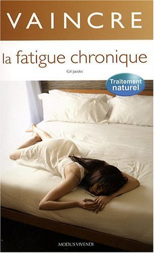 Vaincre la fatigue chronique par Gill Jacobs
