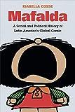 Mafalda: A Social and Political History of Latin America's Global Comic (Latin America in Translation) (English Edition)