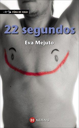 22 segundos (Infantil E Xuvenil - Fóra De Xogo) por Eva Mejuto