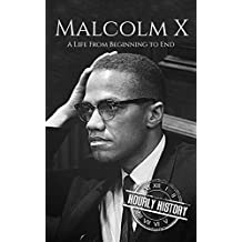 Malcolm X: A Life From Beginning to End