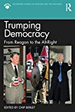 Trumping Democracy (Routledge Studies in Fascism and the Far Right)