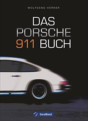 Das neue Porsche 911 Buch - Mit vielen Hintergrundinformationen zur Autolegende aus Zuffenhausen und bisher unbekannten Facetten auf 160 Seiten inkl. ca. 200 Abbildungen. Buch-Cover