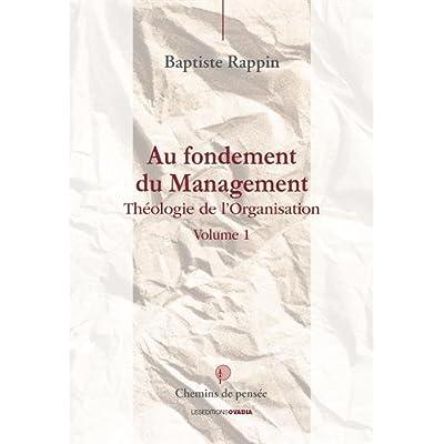 Au fondement du management : Théologie de l'organisation - Tome 1