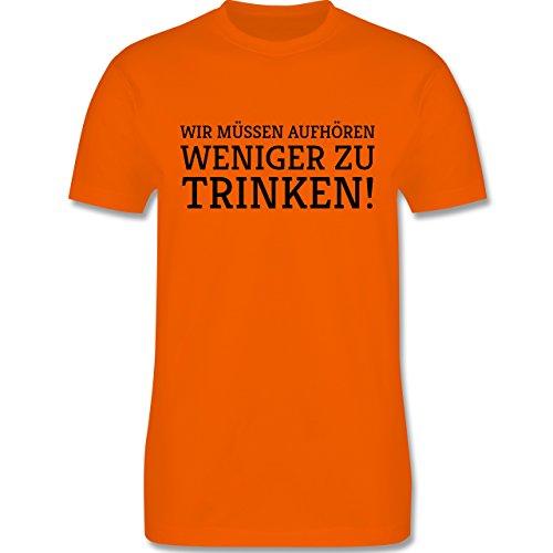 Statement Shirts - Wir müssen aufhören weniger zu trinken! - Herren Premium T-Shirt Orange