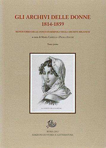 Gli archivi delle donne 1814-1859. repertorio delle fonti femminili negli archivi milanesi. Con CD-ROM (Sussidi eruditi)