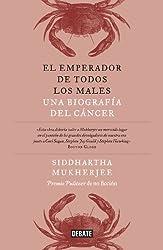 El emperador de todos los males: Una biografía del cáncer (Spanish Edition)