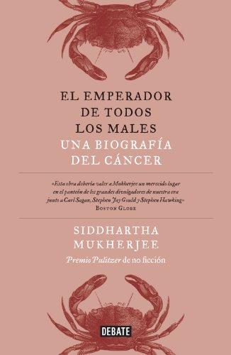 El emperador de todos los males: Una biografía del cáncer por Siddhartha Mukherjee