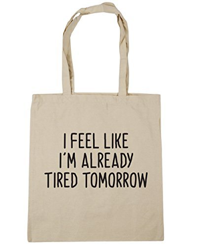 hippowarehouse-i-feel-like-im-already-tired-tomorrow-tote-shopping-gym-beach-bag-42cm-x38cm-10-litre