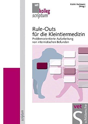 Rule outs für die Kleintiermedizin. Problemorientierte Aufarbeitung von internistischen Befunden