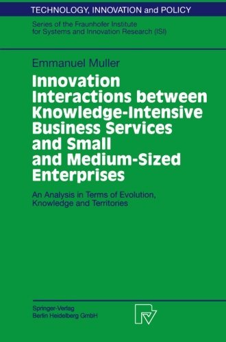 Innovation Interactions Between Knowledge-Intensive Business Services And Small And Medium-Sized Enterprises: An Analysis in Terms of Evolution, Knowledge ... and Policy (ISI) Book 11) (English Edition)