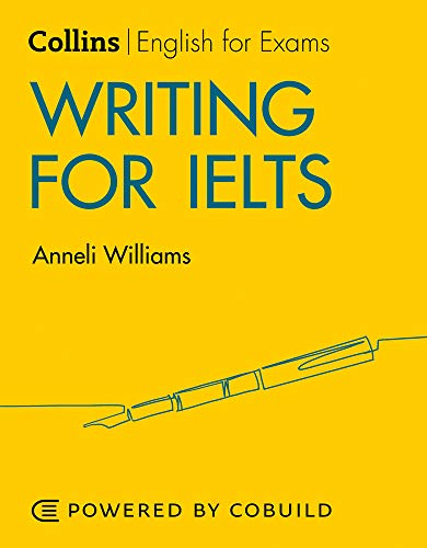 Writing for IELTS: IELTS 5-6+ (B1+) (Collins English for IELTS)
