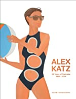 Alex Katz - 45 Years of Portraits 1969-2014 de Adrien Goetz