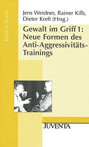 Gewalt im Griff 1: Neue Formen des Anti-Aggressivitäts-Trainings (Edition Sozial) - Neue Form