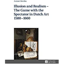 Illusion and Realism – The Game with the Spectator in Dutch Art 1580–1660