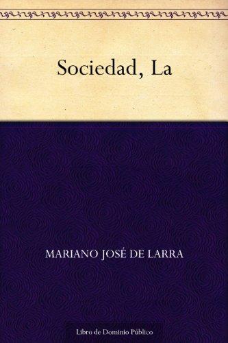 Sociedad, La por Mariano José de Larra