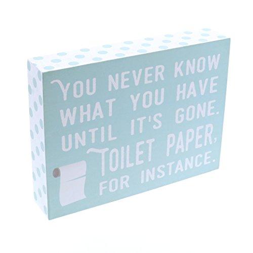 Barnyard Designs Sie Nie Wissen, was Sie, bis Seine Gone WC-Papier Humor Box Art Wand Zeichen, primitiv Country Farmhouse Badezimmer Home Decor Schild mit Sprüchen 20,3x 15,2cm