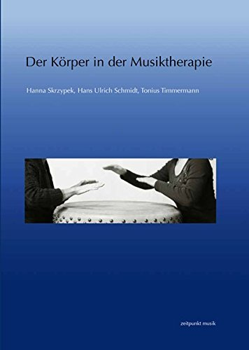 Der Körper in der Musiktherapie (zeitpunkt musik)