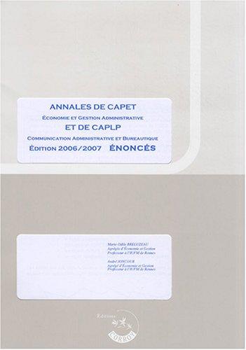Annales de CAPET Economie et gestion administrative et de CAPLP communication administrative et bureautique : Enoncés