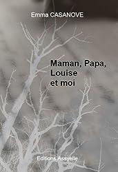 Maman, Papa, Louise et Moi