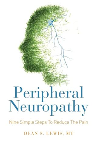 Peripheral Neuropathy: Nine Simple Steps To Reduce The Pain