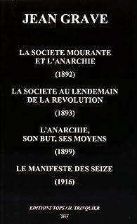 La sociéte mourante et l'anarchie par Jean Grave