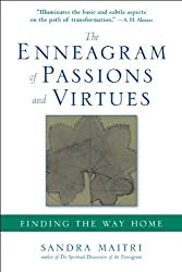 The Enneagram of Passions and Virtues: Finding the Way Home by Sandra Maitri (2009-07-09)