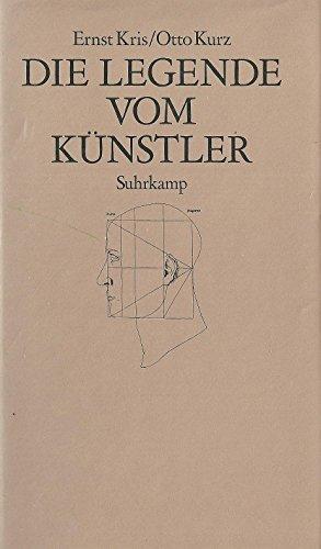 Die Legende vom Knstler. Ein geschichtlicher Versuch. [Von Ernst Kris und Otto Kurz, mit einem Vorwort von Ernst H. Gombrich].