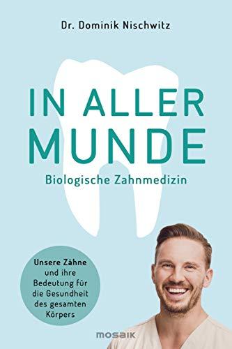 In aller Munde: Unsere Zähne und ihre Bedeutung für die Gesundheit des gesamten Körpers