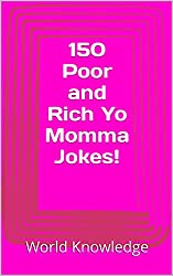 150 Poor and Rich Yo Momma Jokes! (English Edition)