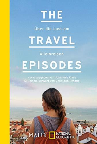 The Travel Episodes: Über die Lust am Alleinreisen