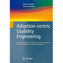 Adoption-centric Usability Engineering: Systematic Deployment, Assessment and Improvement of Usability Methods in Software Engineering: Systematic ... Methods Measurement in Software Engineering