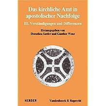 Das kirchliche Amt in apostolischer Nachfolge: III. Verständigungen und Differenzen (Dialog der Kirchen, Band 14)