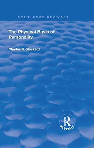 Revival: The Physical Basis of Personality (1931) (Routledge Revivals)