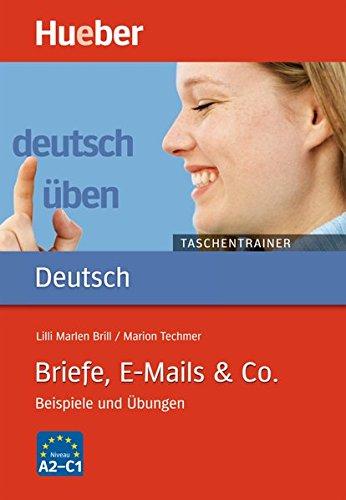 Briefe, E-Mails & Co.: Beispiele und Übungen / Buch (deutsch üben Taschentrainer) (Lernen, Bücher Zu Schreiben)