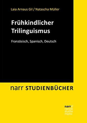 Frühkindlicher Trilinguismus: Französisch, Spanisch, Deutsch (narr studienbücher)