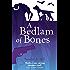 A Bedlam of Bones