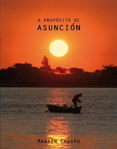 Descargar Libro Regarding Asuncion (Paraguay) E-Photo Book. de Martin Crespo