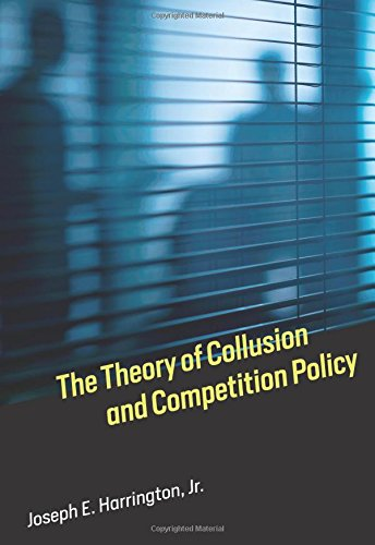 Theory of Collusion and Competition Policy (The MIT Press) por Joseph E. Harrington