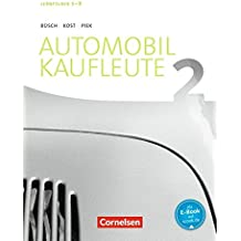 Automobilkaufleute - Neubearbeitung: Band 2: Lernfelder 5-8 - Fachkunde