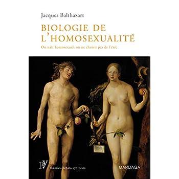 Biologie de l'homosexualité: On naît homosexuel, on ne choisit pas de l'être