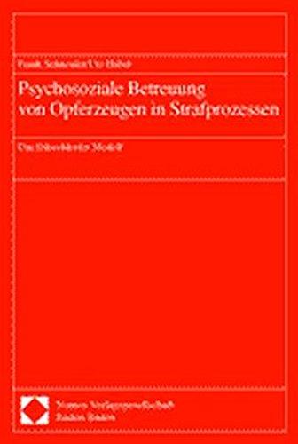 Psychosoziale Betreuung von Opferzeugen in Strafprozessen: Das Düsseldorfer Modell