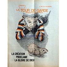 TOUR DE GARDE (LA) [No 16] du 15/08/1978 - LA CREATION PROCLAME LA GLOIRE DE DIEU - SOMMAIRE - SI POSSIBLE VIVEZ EN PAIX AVEC TOUS LES HOMMES - QU'EST-CE QUI VOUS ATTIRE VERS DIEU - UN RAFRAICHISSEMENT SPIRITUEL POUR CURACAO - QUE SONT DEVENUS CES VERSETS - REGARD SUR L'ACTUALITE - LA CREATION PROCLAME LA GLOIRE DE DIEU - CHRIST ATTACHE SUR UN POTEAU LA PUISSANCE DE DIEU - CHRIST ATTACHE SUR UN POTEAU LA SAGESSE DE DIEU - LE SERMON SUR LA MONTAGNE - LES MISSIONNAIRES DIPLOMES DE GALAAD SONT TEN