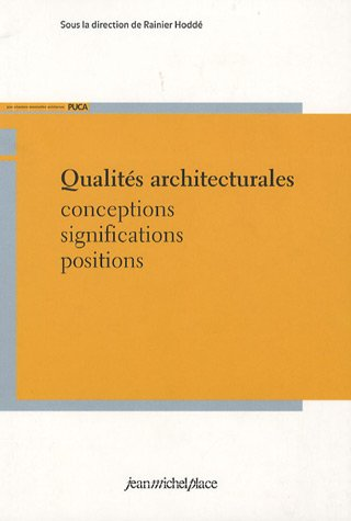 Qualités architecturales : Conceptions significations positions
