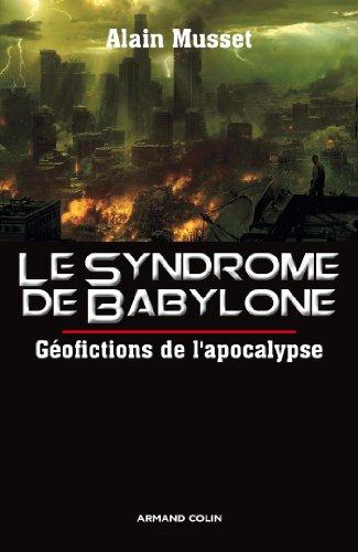 Le syndrome de Babylone: Gofictions de l'apocalypse