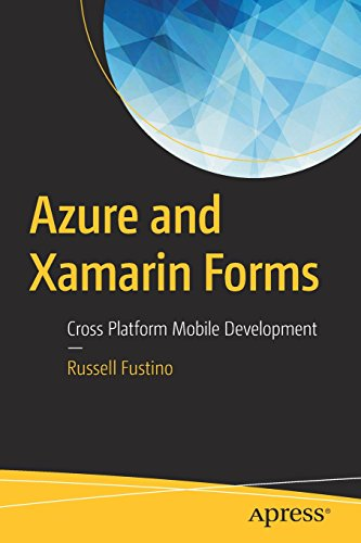 Azure and Xamarin Forms: Cross Platform Mobile Development por Russell Fustino
