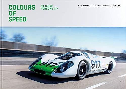 Colours of Speed: 50 Jahre Porsche 917