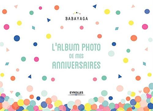 L'album photo de mes anniversaires par Babayaga