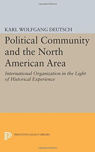 Political Community and the North American Area: International Organization in the Light of Historical Experience (Princeton Legacy Library)