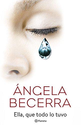 Ella, que todo lo tuvo por Ángela Becerra